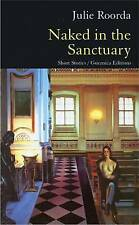 Naked in the Sanctuary: Short Stories (Prose (Guernica)) - New Book Roorda, Juli