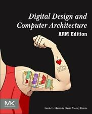 Digital Design and Computer Architecture : ARM Edition by Sarah Harris and...