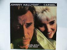 45 Tours JOHNNY HALLYDAY et CARMEL J'oublierai ton nom , encore 888381