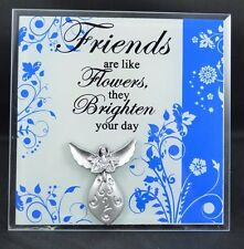 Friends Are Like Flowers Brighten Your Day Angel Sign Mantel Standing #261