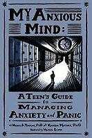 My Anxious Mind : A Teen's Guide to Managing Anxiety and Panic, Paperback by ...