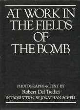 TITLE: AT WORK IN FIELDS OF BOMB By Robert Del Tredici - Hardcover EB4