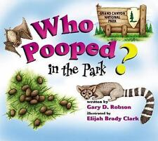 Who Pooped in the Park? Grand Canyon National Park: Scat and Tracks for Kids, Ga