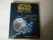 The Star Wars Party Book: Recipes and Ideas for Galactic Occasions by Mikyla...