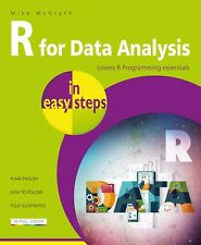 R for Data Analysis in easy steps - R Programming essentials - by Mike McGrath