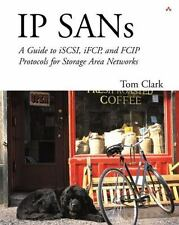 IP Sans : A Guide to iSCSI, iFCP, and FCIP Protocols for Storage Area Networks