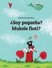 ¿Soy Pequeña? Mukele Fioti? : Libro Infantil Ilustrado Español-Kikongo...