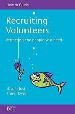 """Recruiting Volunteers (""""How to"""" Management Series), Jost, Ursula, Dyer, Fraser"""