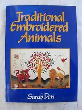 TRADITIONAL EMBROIDERED ANIMALS - by SARAH DON -ANTIQUE EMBROIDERY DESIGN BOOK