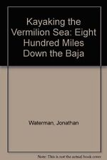 Kayaking the Vermilion Sea: Eight Hundred Miles Do
