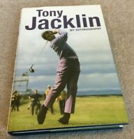 2006 Tony Jacklin HAND SIGNED 1st edition hardback book My Autobiography