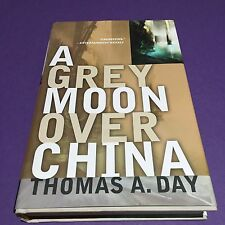 Gray Moon Over China by Thomas A. Day Hardback