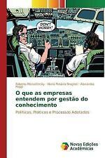 O Que As Empresas Entendem Por Gestao Do Conhecimento by Monastersky Roberto,...
