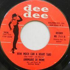 ANNMARIE DI MONE 45 How Much Can a Heart Take DEE DEE Original Press VG++ #T24