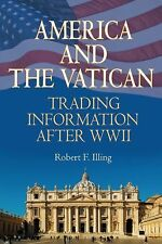 America and the Vatican: Trading Information After World War II, Robert F. Illin