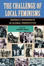The Challenge Of Local Feminisms: Women's Movements In Global Perspective (Socia