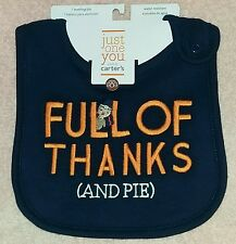 NEW Carter's Just One You FULL OF THANKS AND PIE Thanksgiving Baby Bib~Boy/Girl