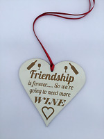 Friendship & Wine Plaque . Birthday Leaving Gift, Painted Heart .