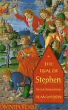 Trial of Stephen: The First Christian Martyr, Watson, Alan, Good Book
