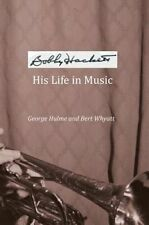 Bobby Hackett: His Life in Music by Hulme, George 9781843822226 -Hcover
