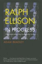 "Ralph Ellison in Progress: From ""Invisible Man"" to ""Three Days Before the Shooti"