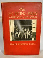 Frank Peer. The Hunting Field with Horse & Hound. 1st Ed 1910 Color Illustration