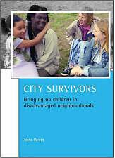 City survivors: Bringing up children in disadvantaged neighbourhoods-ExLibrary