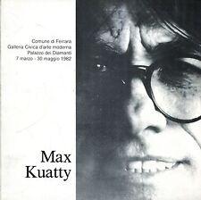 MAX KUATTY COMUNE DI FERRARA PALAZZO DEI DIAMANTI MARZO-MAGGIO 1982