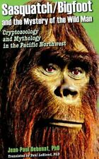 Sasquatch/Bigfoot and the Mystery of the Wild Man : Cryptozoology & Mythology.