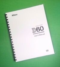 LASER PRINTED Nikon D60 Camera 204 Page Owners Manual Guide