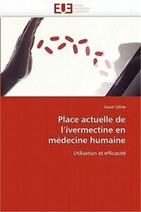 Place Actuelle de l''ivermectine En M�decine Humaine (Paperback or Softback)