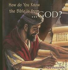 NEW How Do You Know The Bible Is From God? by Kyle Butt