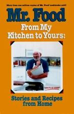 Mr. Food from My Kitchen to Yours: Stories and Recipes from Home