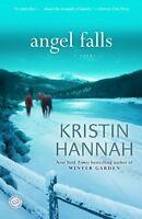 Angel Falls: A Novel by Kristin Hannah