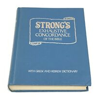 STRONG'S Exhaustive Concordance Of The BIBLE with Greek and Hebrew Dictionary