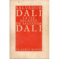 La Vie secrete de Salvador Dali : Par Salvador Dali. Adaptation francaise de .