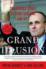 Grand Illusion : The Untold Story of Rudy Giuliani And 9/11 by Wayne Barrett,...