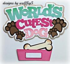 CRAFTECAFE DOG TITLE paper piecing premade Scrapbook page piece die cut WOLFFEY5
