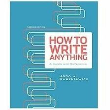How to Write Anything: A Guide and Reference by Ruszkiewicz, John J.