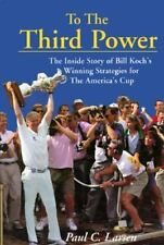 To the Third Power: The Inside Story of Bill Koch's Winning Strategies for the