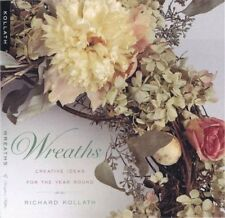 Wreaths: Creative Ideas for the Year Round