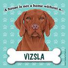 Vizsla Magnet - House Is Not A Home