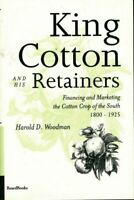 King cotton and his retainers - Harold D. Woodman - Livre - 302006 - 2581547