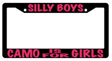 Black License Frame Silly Boys Camo Is For Girls Hot Pink