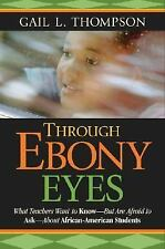 Through Ebony Eyes: What Teachers Need to Know But Are Afraid to Ask About Afri