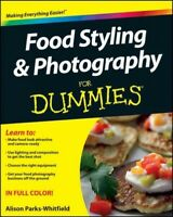 Food Styling and Photography for Dummies, Paperback by Parks-Whitfield, Aliso...