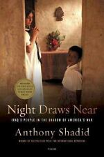 Night Draws Near : Iraq's People in the Shadow of America's War by Anthony...