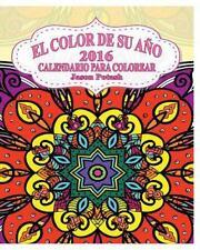 El Color de Su Ano 2016 Calendario para Colorear by Jason Potash (2016,...