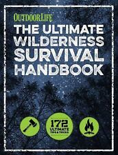 The Ultimate Wilderness Survival Handbook: 156 Tips for Any Environment, Outdoor