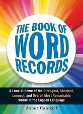 The Book of Word Records : A Look at Some of the Strangest, Shortest,...